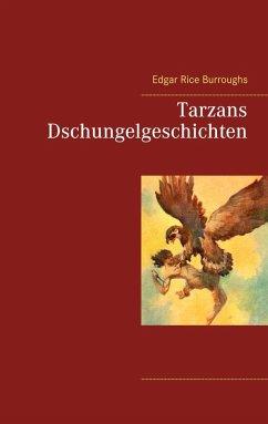 Tarzans Dschungelgeschichten (eBook, ePUB)
