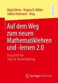Auf dem Weg zum neuen Mathematiklehren und -lernen 2.0
