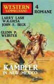 Kämpfer in New Mexico: Western Sammelband 4 Romane (eBook, ePUB)