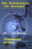 Der Dämonenjäger von Aranaque 9: Dämonisches ¿Inferno (eBook, ePUB)