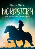 Der Zauber der freien Pferde / Nordstern Bd.3 (eBook, ePUB)