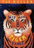 Wie man einen Tiger fängt (eBook, ePUB)