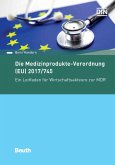 Die Medizinprodukte-Verordnung (EU) 2017/745 (eBook, PDF)
