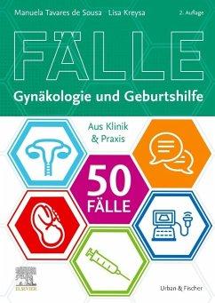 50 Fälle Gynäkologie und Geburtshilfe - Tavares de Sousa, Manuela; Kreysa, Lisa