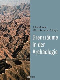 Grenzräume in der Archäologie (eBook, PDF)