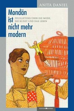 Mondän ist nicht mehr modern - Daniel, Anita