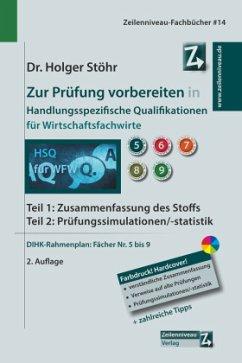Zur Prüfung vorbereiten in Handlungsspezifische Qualifikationen für Wirtschaftsfachwirte - Stöhr, Holger