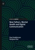 New Fathers, Mental Health and Digital Communication (eBook, PDF)