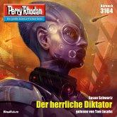 """Der herrliche Diktator / Perry Rhodan-Zyklus """"Chaotarchen"""" Bd.3104 (MP3-Download)"""