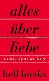 Alles über Liebe - Neue Sichtweisen (eBook, ePUB)