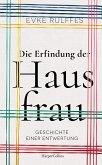 Die Erfindung der Hausfrau - Geschichte einer Entwertung (eBook, ePUB)