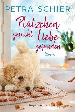 Plätzchen gesucht, Liebe gefunden / Der Weihnachtshund Bd.16 (eBook, ePUB) - Schier, Petra