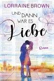 Und dann war es Liebe (eBook, ePUB)