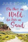 Das Herz im Wald, die Füße im Sand (eBook, ePUB)
