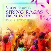 Voice Of Flowers Spring Ragas From India