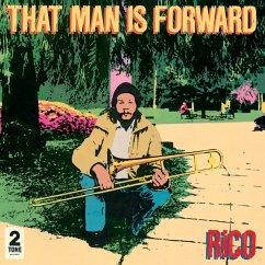 That Man Is Forward (40th Anniversary) - Rico