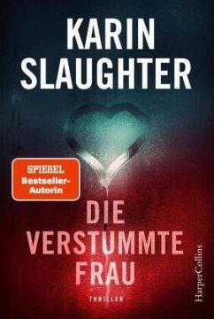 Die verstummte Frau / Georgia Bd.8 - Slaughter, Karin
