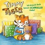 Ich brauch doch keinen Schnuller mehr! / Timmy Tiger Bd.1