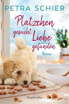 Plätzchen gesucht, Liebe gefunden / Der Weihnachtshund Bd.16 - Schier, Petra