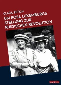 Rosa Luxemburgs Stellung zur russischen Revolution - Zetkin, Clara