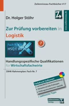 Zur Prüfung vorbereiten in Logistik - Stöhr, Holger