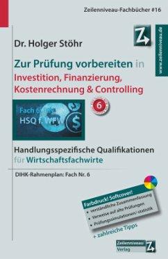 Zur Prüfung vorbereiten in Investition, Finanzierung, Kostenrechnung & Controlling - Stöhr, Holger