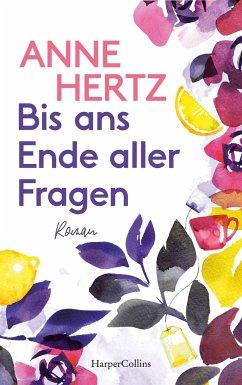 Bis ans Ende aller Fragen - Hertz, Anne
