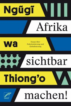 Afrika sichtbar machen (eBook, ePUB) - Ngugi, wa Thiong'o