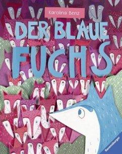 Der blaue Fuchs (Restauflage) - Benz, Karolina