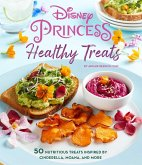 Disney Princess: Healthy Treats Cookbook (Kids Cookbook, Gifts for Disney Fans)