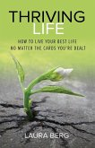 Thriving Life: How to Live Your Best Life No Matter the Cards You're Dealt