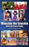 Moochie the Soochie: Visits the Peace People
