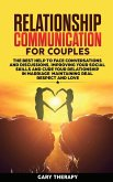 Relationship Communication for Couples: The Best Help to Face Conversations and Discussions, Improving Your Social Skills and Cure Your Relationship i