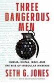 Three Dangerous Men: Russia, China, Iran and the Rise of Irregular Warfare