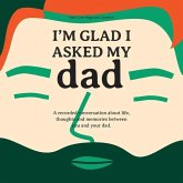 I'm Glad I Asked My Dad - A interview journal of my Dads life, thoughts and inspirations.
