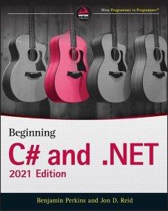 Beginning C# and .NET - Perkins, Benjamin;Reid, Jon D.