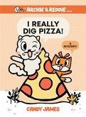 I Really Dig Pizza!: A Mystery!