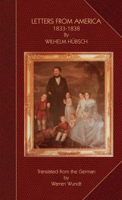 LETTERS FROM AMERICA 1833-1838 - Huebsch, Wilhelm