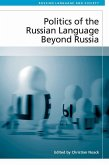 Politics of the Russian Language Beyond Russia