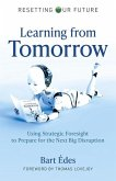 Learning from Tomorrow: Using Strategic Foresight to Prepare for the Next Big Disruption