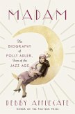 Madam: The Biography of Polly Adler, Icon of the Jazz Age