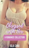 Obsessed with Her: A Romance Collection