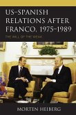 Us-Spanish Relations After Franco, 1975-1989: The Will of the Weak