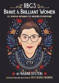 Rbg's Brave & Brilliant Women: 33 Jewish Women to Inspire Everyone