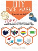 DIY Face Mask: Do you value your health? Top 10 Homemade Models With Pattern to Protect Yourself and Your Family. Get Rid of Fears! M