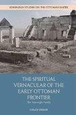 The Spiritual Vernacular of the Early Ottoman Frontier: The Yazıcıoğlu Family