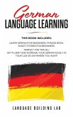 German Language Learning: This Book includes: Learn German for Beginners, Phrase Book, Short Stories. Perfect For Travel! Get Fluent and Increas