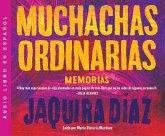 Muchachas Ordinarias (Ordinary Girls)