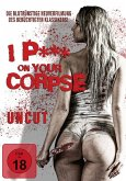 I P*** On Your Corpse Uncut Edition
