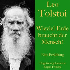 Leo Tolstoi: Wieviel Erde braucht der Mensch? (MP3-Download) - Tolstoi, Leo
